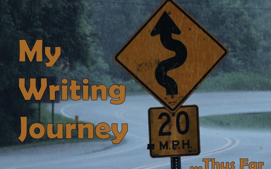 My Writing Journey Thus Far