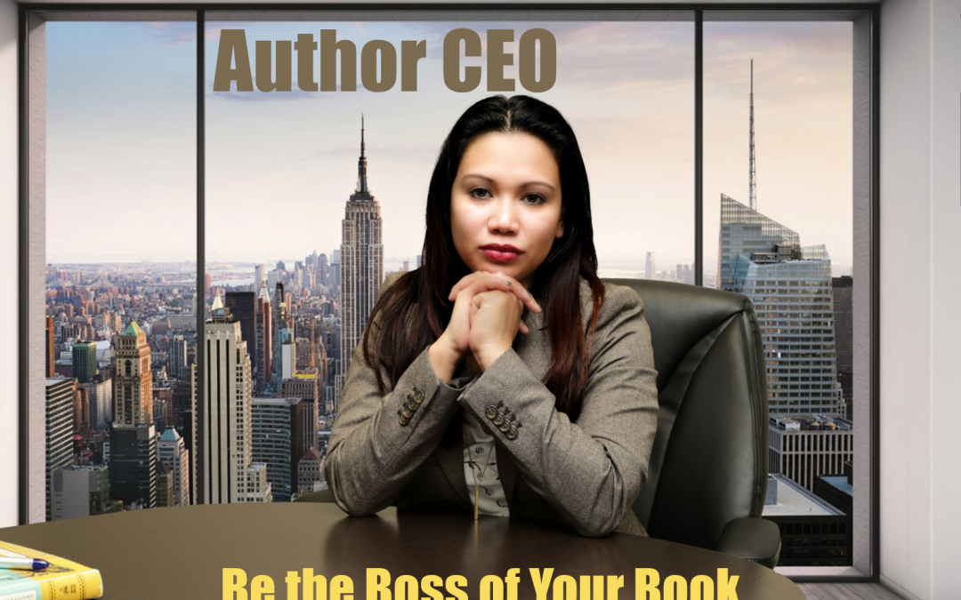 Author CEO: Be the Boss of Your Book