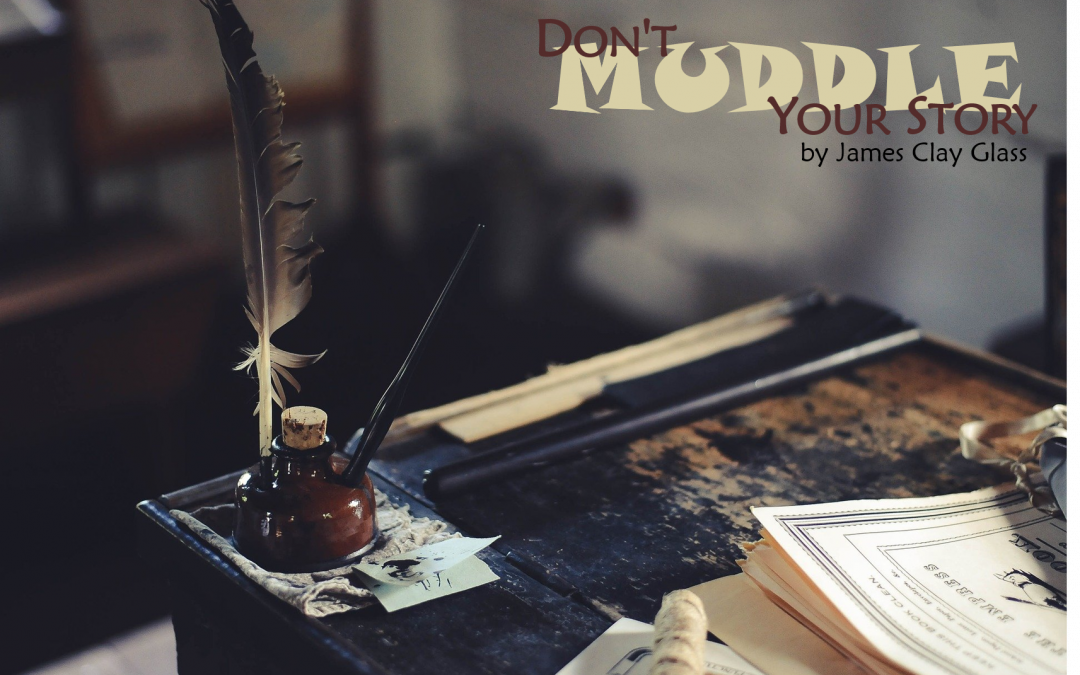 Don't Muddle Your Story