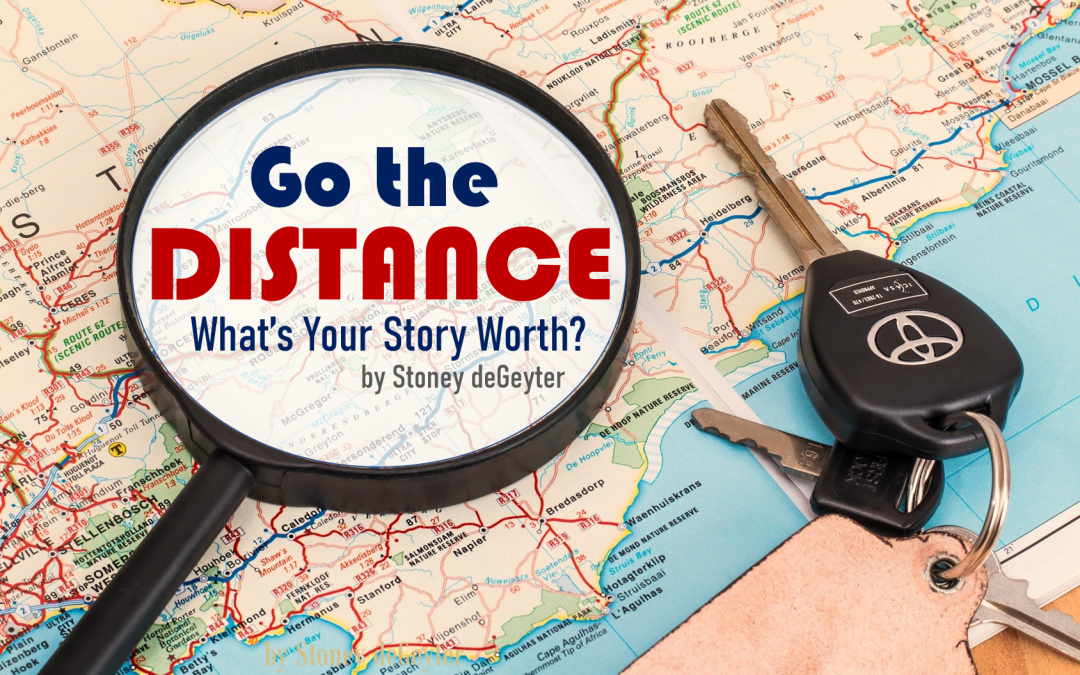 Go the Distance: What's Your Story Worth?
