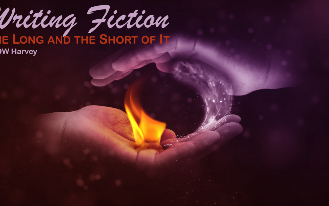 Writing Fiction: The Long and the Short of It – by DW Harvey