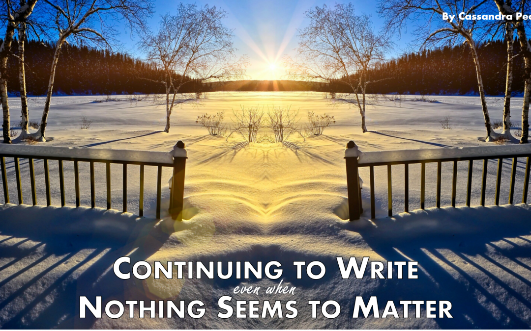 Continuing to write even when nothing seems to matter