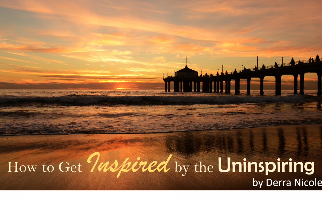 how to get inspired by the uninspiring