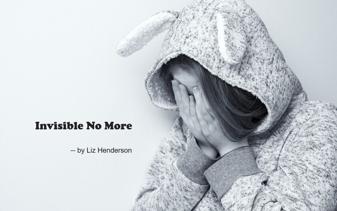 Invisible No More — by Liz Henderson