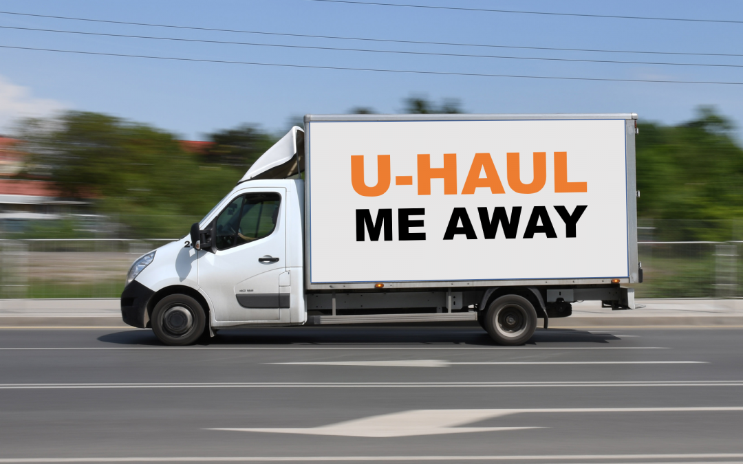 U-Haul Me Away