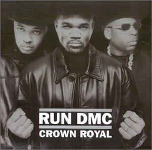 Crown Royal by RUN-DMC