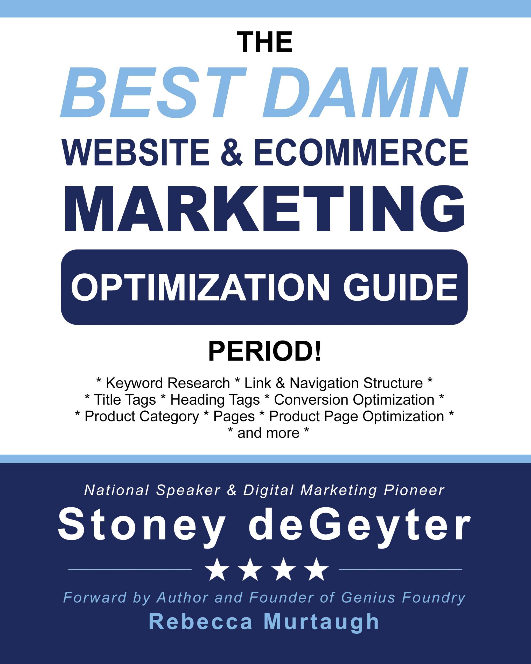 The Best Damn Website & Ecommerce Marketing Optimization Guide, Period!