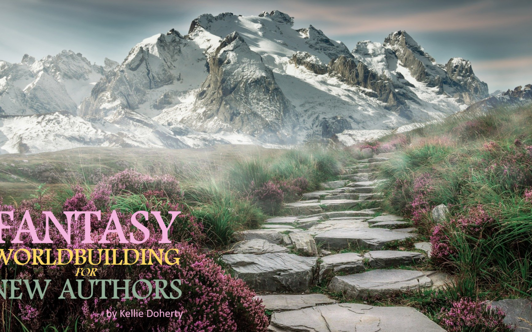 Fantasy Worldbuilding for New Authors