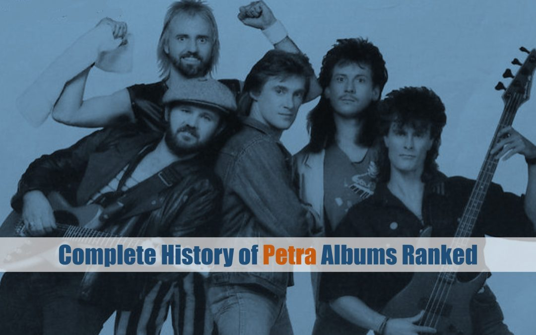 Complete History of Petra Albums Ramnked
