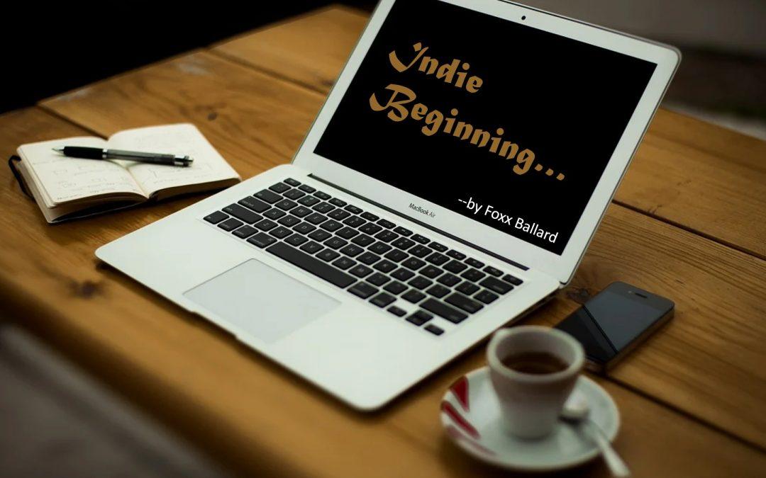 Indie Beginning...