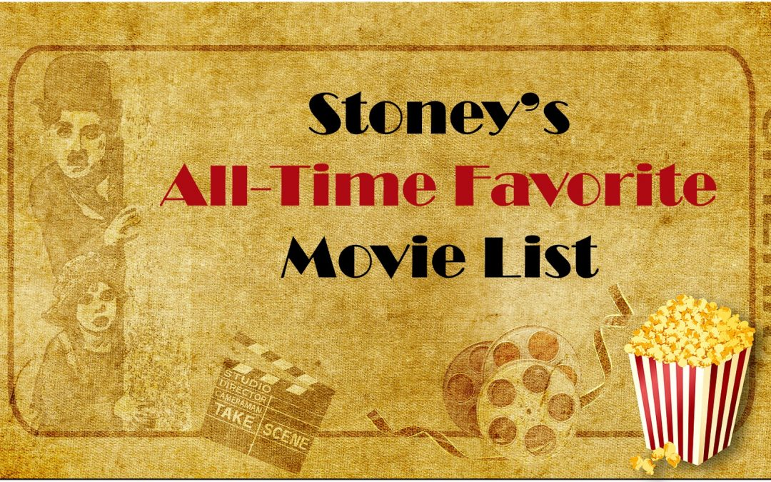 Stoney's All-Time Favorite Movies List