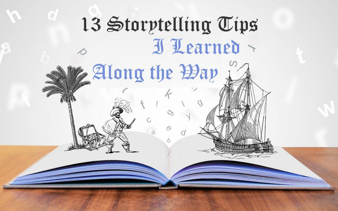 13 Storytelling Tips I Learned Along the Way
