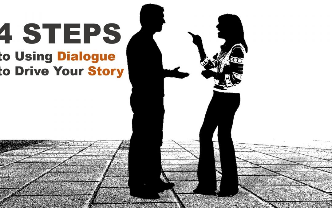 4 Steps to Using Dialogue to Drive Your Story