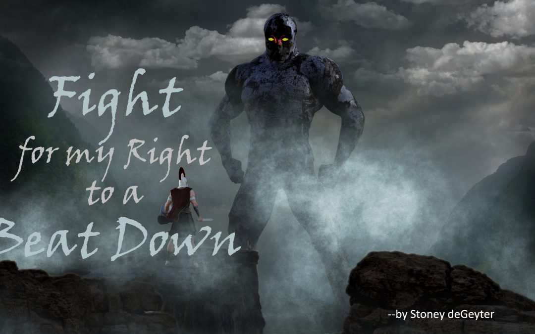 Fight for my Right to a Beat Down — A Story of my Life
