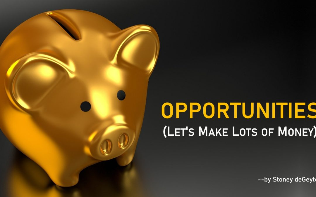 Opportuntiies (Let's Make Lots of Money)