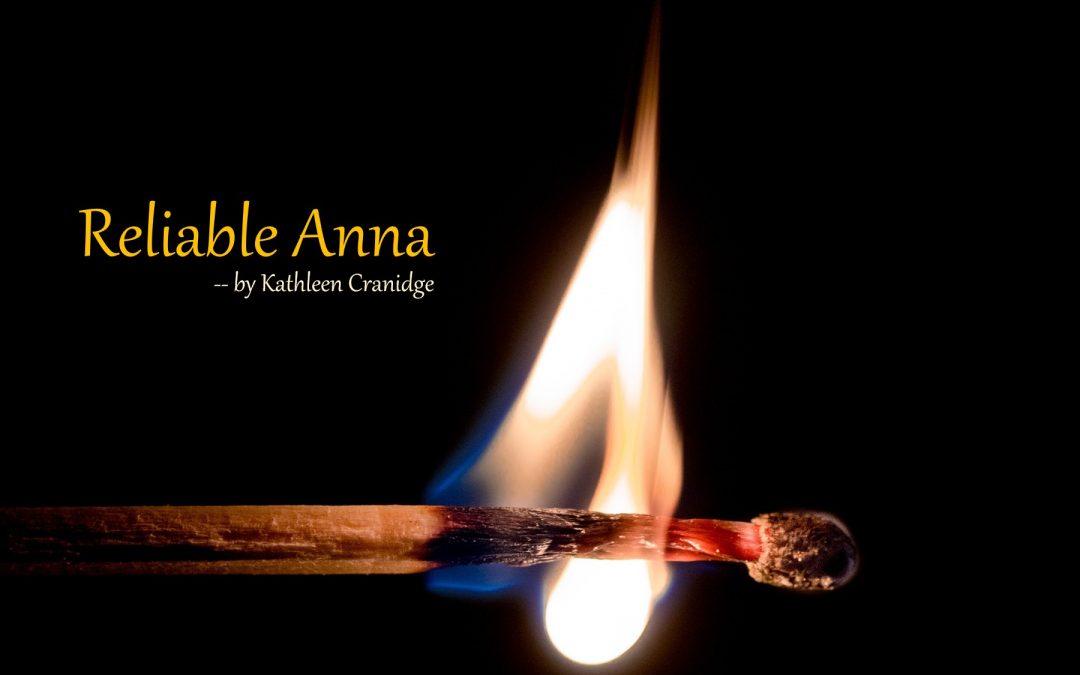 Reliable Anna — by Kathleen Cranidge