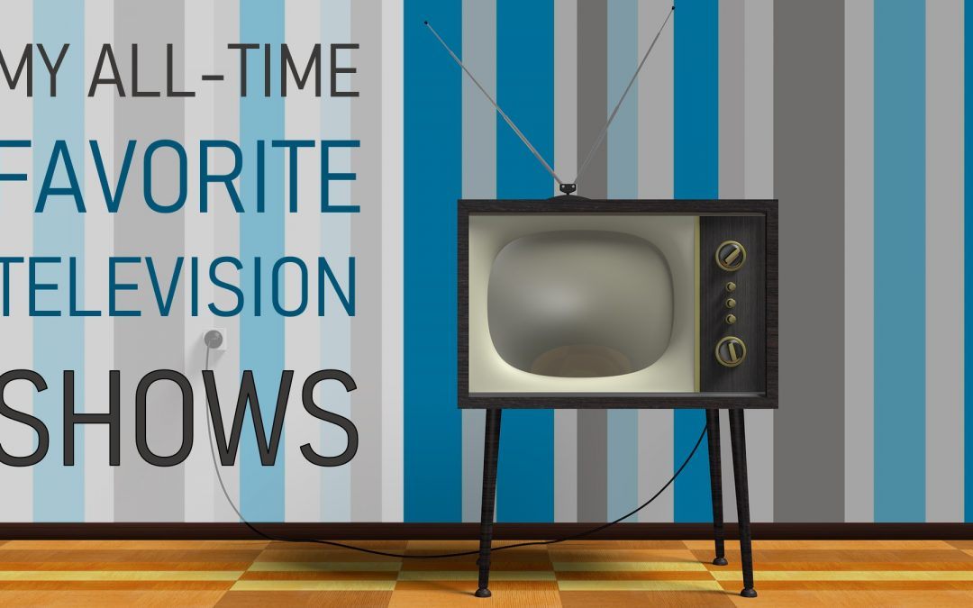 Stoney's All-Time Favorite TV Shows