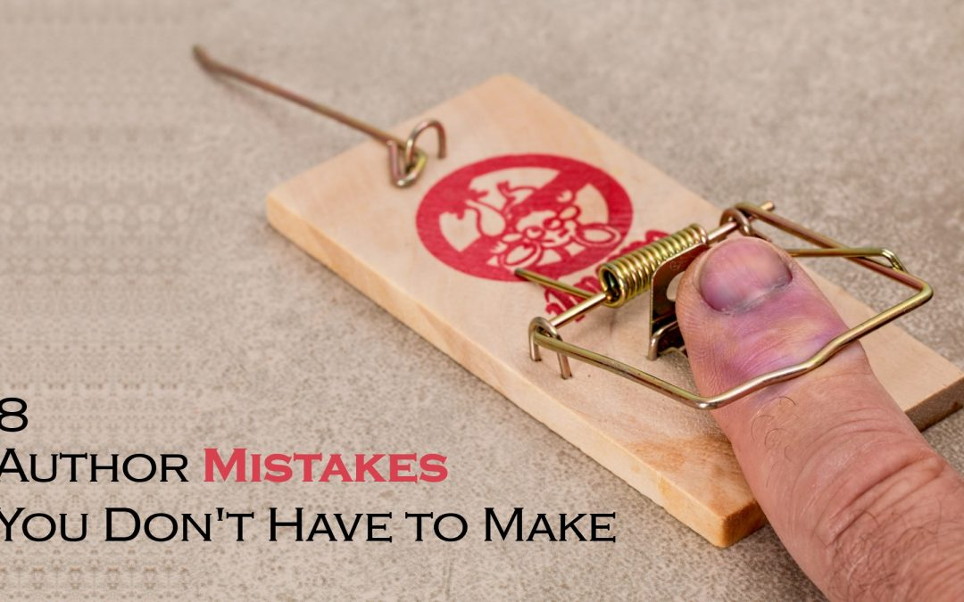 8 Author Mistakes You Don't Have to Make