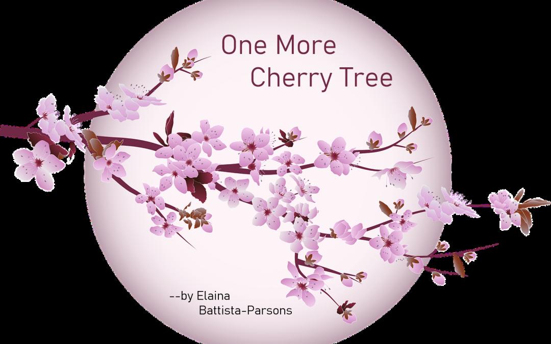 One More Cherry Tree